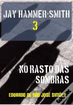 Jay Hammer-Smith 03 - No Rasto Das Sombras