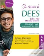 Je Reussis Le Dees. Diplome D'Etat D'Educateur Specialise - Socle Commun + Option. Conforme A La Ref