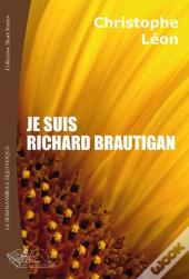 Je Suis Richard Brautigan