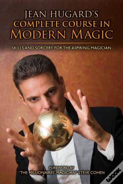 Wook.pt - Jean Hugard'S Complete Course In Modern Magic