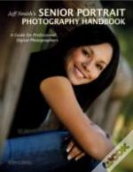 Jeff Smith'S Senior Portriat Photography Handbook