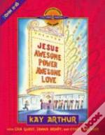 Jesus - Awesome Power, Awesome Love