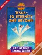 Jesus - To Eternity And Beyond!