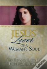 Jesus, Lover Of A Woman'S Soul