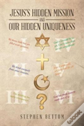 Jesus'S Hidden Mission And Our Hidden Uniqueness