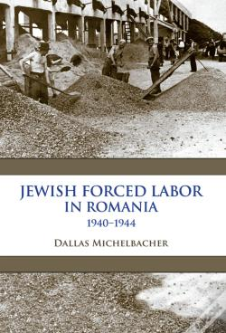 Wook.pt - Jewish Forced Labor In Romania, 19401944