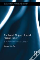 Jewish Origins Of Israeli Foreign Policy