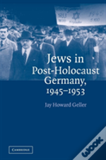 Jews In Post-Holocaust Germany, 1945-1953