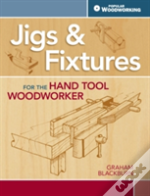 Jigs Fixtures For The Hand Tool Woodwork