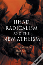 Jihad, Radical Islam, And The New Atheism