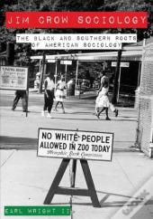 Jim Crow Sociology - The Black And Southern Roots Of American Sociology
