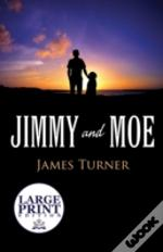 Jimmy And Moe:  Large Print Edition