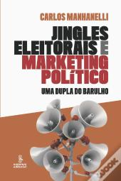 Jingles Eleitorais E Marketing Político