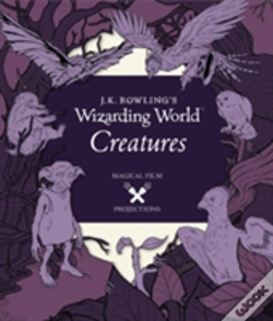 Wook.pt - J.K. Rowling'S Wizarding World: Magical Film Projections: Creatures