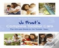 Jo Frost'S Complete Toddler Care