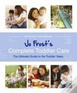 Wook.pt - Jo Frost'S Complete Toddler Care