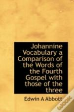 Johannine Vocabulary A Comparison Of The