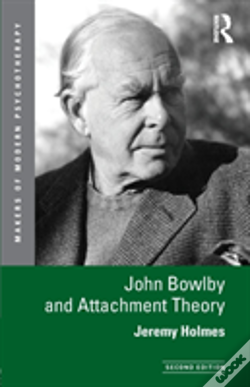 Wook.pt - John Bowlby And Attachment Theory