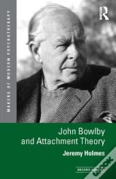 John Bowlby And Attachment Theory