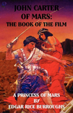 Wook.pt - John Carter Of Mars: The Book Of The Film - A Princess Of Mars
