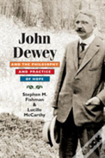 John Dewey And The Philosophy And Practice Of Hope