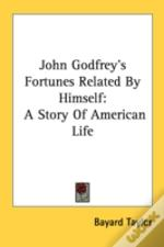 John Godfrey'S Fortunes Related By Himse