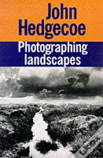 John Hedgecoe'S Photographing Landscapes