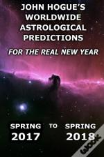 John Hogue'S Worldwide Astrological Predictions For The Real New Year