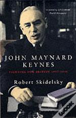 John Maynard Keynesfighting For Britain, 1937-1946