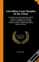 John Milton'S Last Thoughts On The Trinity