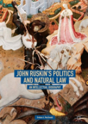 John Ruskin'S Politics And Natural Law