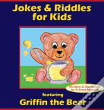 Jokes & Riddles For Kids (Featuring Griffin The Bear)