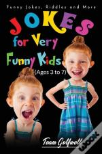 Jokes For Very Funny Kids (Ages 3 To 7)