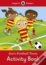 Jon's Football Team Activity Book - Ladybird Readers: Level 1