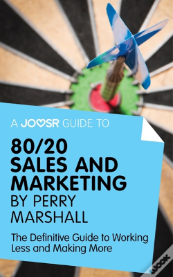 Wook.pt - Joosr Guide To... 80/20 Sales And Marketing By Perry Marshall