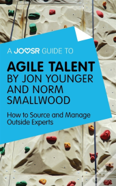 Joosr Guide To... Agile Talent By Jon Younger And Norm Smallwood