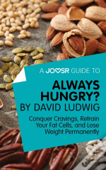 Joosr Guide To... Always Hungry? By David Ludwig