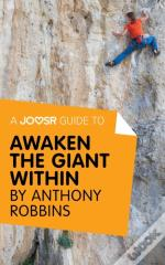 Joosr Guide To... Awaken The Giant Within By Anthony Robbins
