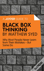 Joosr Guide To... Black Box Thinking By Matthew Syed