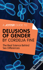 Joosr Guide To... Delusions Of Gender By Cordelia Fine