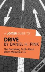Joosr Guide To... Drive By Daniel Pink