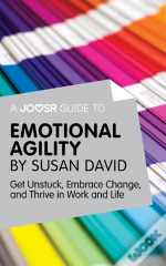 Joosr Guide To... Emotional Agility By Susan David