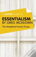 Joosr Guide To... Essentialism By Greg Mckeown
