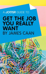 Joosr Guide To... Get The Job You Really Want By James Caan