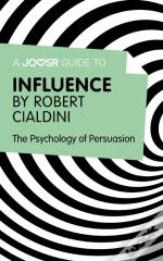 Joosr Guide To... Influence By Robert Cialdini