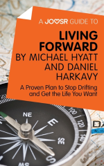 Joosr Guide To... Living Forward By Michael Hyatt And Daniel Harkavy