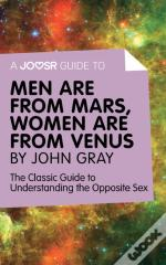 Joosr Guide To... Men Are From Mars, Women Are From Venus By John Gray