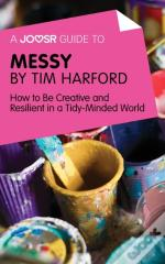 Joosr Guide To... Messy By Tim Harford