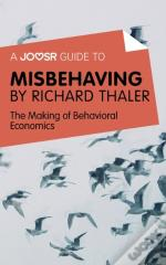 Joosr Guide To... Misbehaving By Richard Thaler