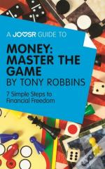 Joosr Guide To... Money: Master The Game By Tony Robbins